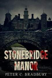 Stonebridge Manor ebook by Peter C Bradbury