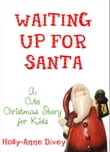 Waiting Up for Santa: A Cute Christmas Story for Kids