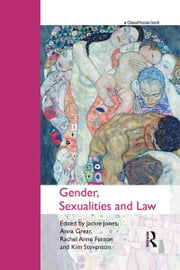 Gender, Sexualities and Law ebook by Jackie Jones,Anna Grear,Rachel Anne Fenton,Kim Stevenson