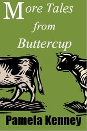 More Tales from Buttercup ebook by Pamela Kenney