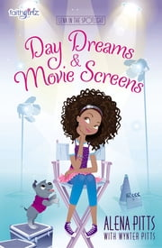 Day Dreams and Movie Screens eBook by Alena Pitts, Wynter Pitts