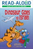 Dinosaur Goes to Israel ebook by Intuitive, Diane Levin Rauchwerger