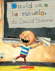 David va a la escuela (David Goes to School) ebook by David Shannon, David Shannon