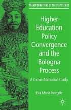 Higher Education Policy Convergence and the Bologna Process ebook by E. Voegtle,Eva Maria Vögtle