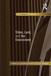 Tribes, Land, and the Environment ebook by Sarah Krakoff,Ezra Rosser