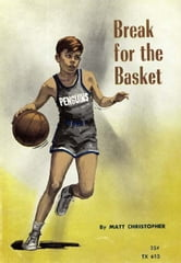 Break for the Basket ebook by Matt Christopher