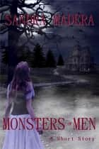 Monsters of Men ebook by Sandra Madera
