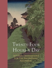 Twenty-Four Hours A Day ebook by Anonymous Anonymous