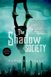 The Shadow Society ebook by Marie Rutkoski