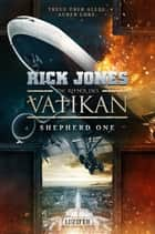 Die Ritter des Vatikan 2: Shepherd One - Thriller ebook by Rick Jones, Andreas Schiffmann