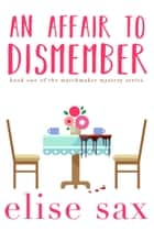 An Affair to Dismember ebook by Elise Sax
