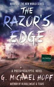 The Razor's Edge - A Postapocalyptic Novel Ebook di G. Michael Hopf