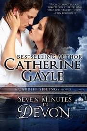 Seven Minutes in Devon ebook by Catherine Gayle