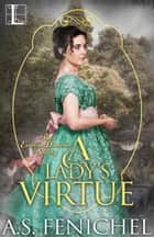 A Lady's Virtue 電子書籍 by A.S. Fenichel