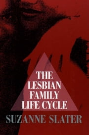 Lesbian Family Life Cycle ebook by Suzanne Slater