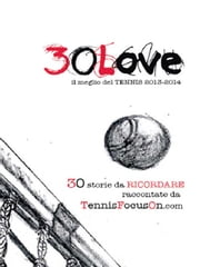 30 Love - il meglio del TENNIS 2013-2014 ebook by TennisFocusOn