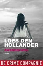 Zwanenzang ebook by Loes den Hollander