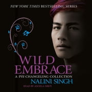 Wild Embrace: A Psy-Changeling Collection audiobook by Nalini Singh