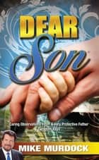 Dear Son, Volume 1 ebook by Mike Murdock
