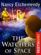The Watchers of Space ebook by Nancy Etchemendy