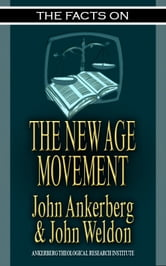 The Facts on the New Age Movement ebook by John Ankerberg