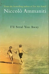 I'll Steal You Away ebook by Niccolo Ammaniti