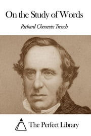 On the Study of Words ebook by Richard Chenevix Trench