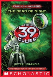 The 39 Clues: Cahills vs. Vespers Book 3: The Dead of Night ebook by Peter Lerangis
