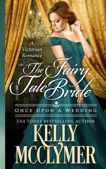 The Fairy Tale Bride ebook by Kelly McClymer