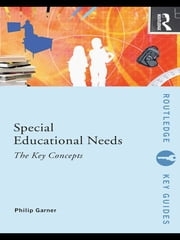 Special Educational Needs: The Key Concepts ebook by Philip Garner