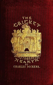 The Cricket on the Hearth: A Fairy Tale of Home ebook by Charles  Dickens