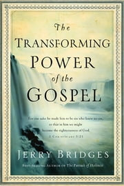 The Transforming Power of the Gospel ebook by Jerry Bridges