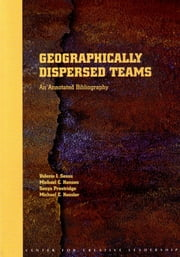 Geographically Dispersed Teams: An Annotated Bibliography ebook by Sessa, Valerie I.