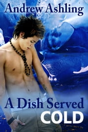 A Dish Served Cold ebook by Andrew Ashling