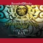 Children of Earth and Sky audiobook by Guy Gavriel Kay