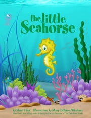 The Little Seahorse ebook by Sheri Fink