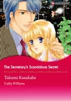 THE SECRETARY'S SCANDALOUS SECRET (Harlequin Comics) - Harlequin Comics ebook by Cathy Williams, Takumi Kusakabe