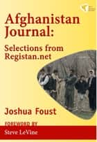 Afghanistan Journal ebook by Joshua Foust