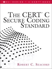 The CERT C Secure Coding Standard ebook by Robert C. Seacord