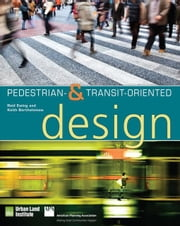 Pedestrian- And Transit-Oriented Design ebook by Ewing, Reid