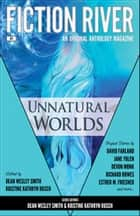 Fiction River: Unnatural Worlds - An Original Anthology Magazine ebook by Kristine Kathryn Rusch, Dean Wesley Smith, Fiction River,...