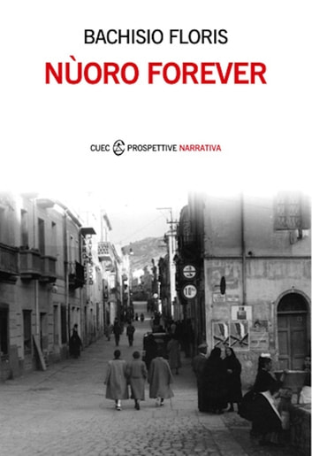Nùoro forever ebook by Floris Bachisio