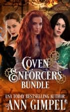 Coven Enforcers Bundle ebook by Ann Gimpel