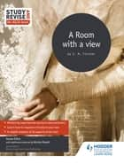Study and Revise for AS/A-level: A Room with a View ebook by Susan Elkin, Nicola Onyett, Luke McBratney