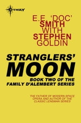 Stranglers' Moon - Family d'Alembert Book 2 ebook by E.E.'Doc' Smith,Stephen Goldin
