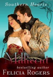 Millicent, Southern Hearts Series, Book One ebook by Felicia Rogers