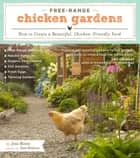Free-Range Chicken Gardens ebook by Kate Baldwin,Jessi Bloom