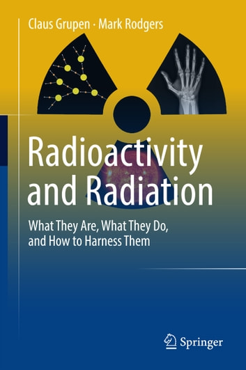 Radioactivity and radiation ebook by claus grupen 9783319423302 radioactivity and radiation what they are what they do and how to harness fandeluxe Image collections