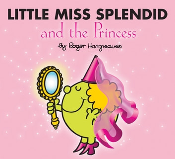 Little Miss Splendid and the Princess ebook by Roger Hargreaves