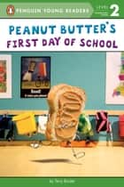 Peanut Butter's First Day of School ebook by Terry Border